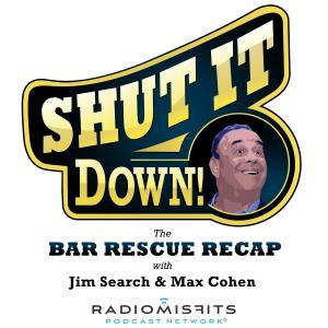 Shut It Down, The Bar Rescue Recap Show on Radio Misfits