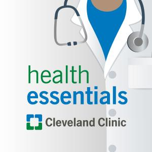 Cleveland Clinic Health Essentials Podcast