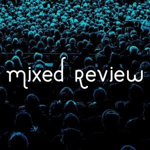 Mixed Review