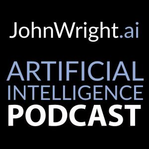 JohnWright.ai Artificial Intelligence Podcast