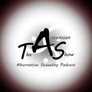 The Ascension Show - Alternative Sexuality Podcast
