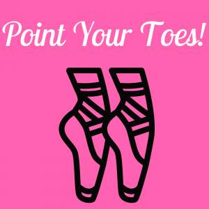 Point Your Toes!