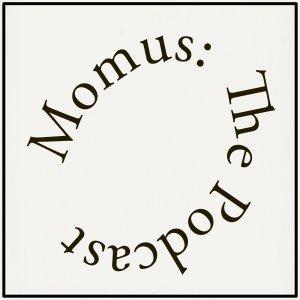 Momus: The Podcast
