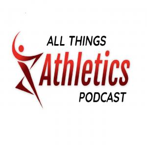 All Things Athletics Podcast