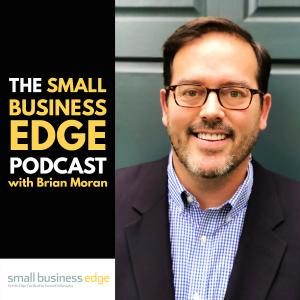 The Small Business Edge Podcast with Brian Moran