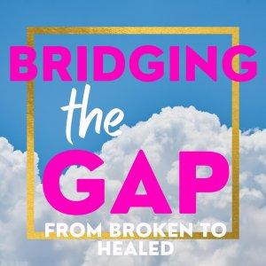 Bridging The Gap Podcast