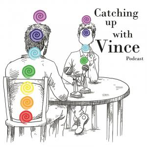Catching Up With Vince - Podcast