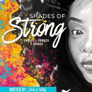 Shades of Strong ® | Dismantling the Myths & Stereotypes of the Strong Black Woman