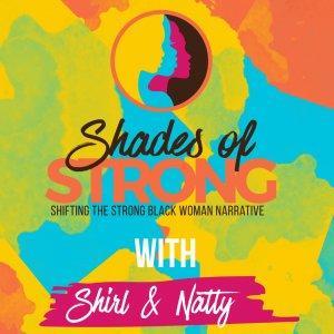 Shades of Strong   Shifting the Strong Black Woman Narrative