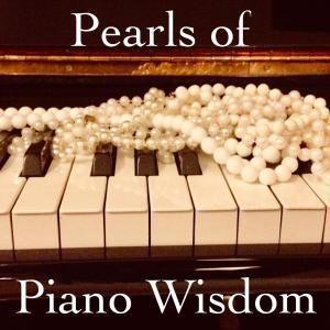 Pearls of Piano Wisdom
