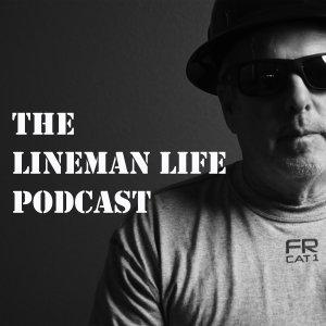 The Lineman Life Podcast