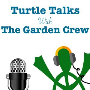 Turtle Talks with the Garden Crew