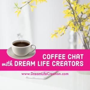 Coffee Chat with Dream Life Creators