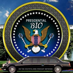 The Presidential BIo Podcast  - The Best Presidential LIfe Snapshots Ever