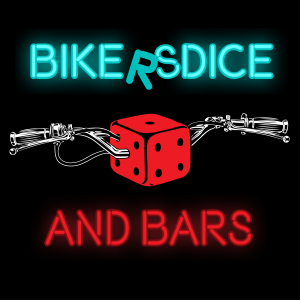 Bikers, Dice, and Bars Podcast