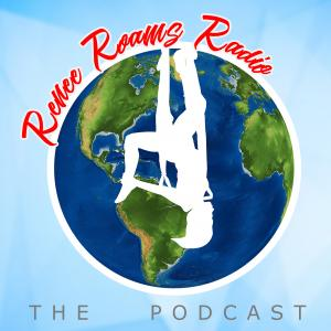 Renee Roams Radio Podcast