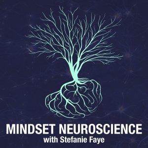 Mindset Neuroscience Podcast