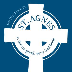 St. Agnes v. the No Good, Very Bad Book