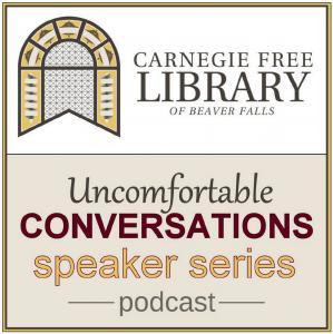 Uncomfortable Conversations Speaker Series Podcast