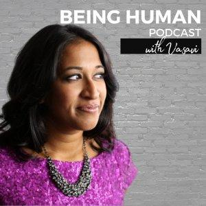 Being Human with Vasavi