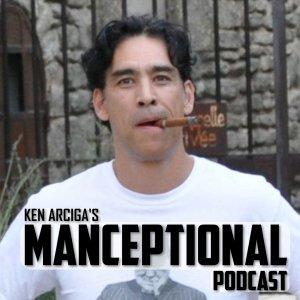 Ken Arciga's Manceptional Podcast