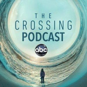 ABC's The Crossing Podcast