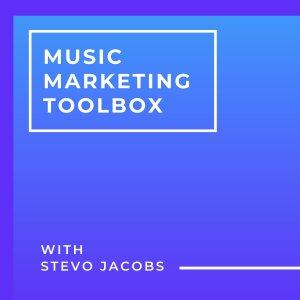 Music Marketing Toolbox with Stevo Jacobs