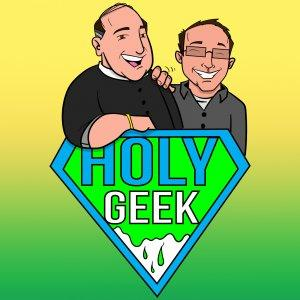 Holy Geek! Podcast