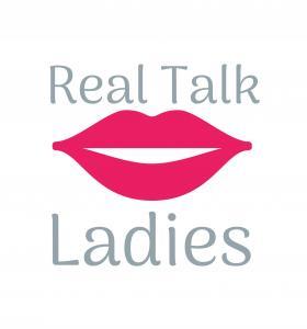 Real Talk Ladies