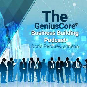 The GeniusCore Business Building Podcast