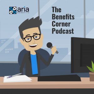 The Benefits Corner Podcast - The Benefits Corner: Episode