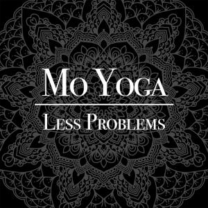 Mo Yoga Less Problems Podcast