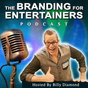 Billy Diamond's Branding For Entertainers Podcast