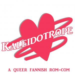 Kaleidotrope: A Romantic Comedy