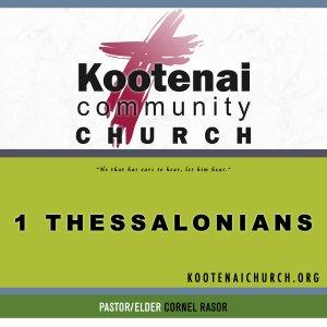 Kootenai Church: 1 Thessalonians