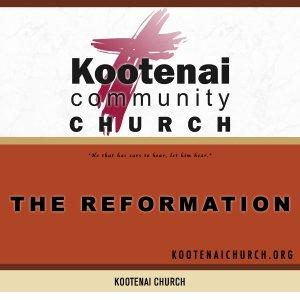 Kootenai Church: The 500th Anniversary of the Reformation