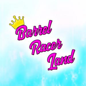 Barrel Racer Land