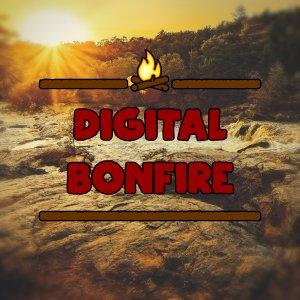 Digital Bonfire