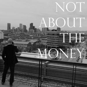 Not About The Money