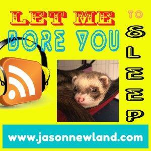 Let me bore you to sleep - Jason Newland