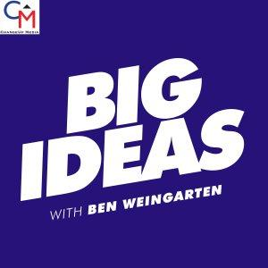 Big Ideas with Ben Weingarten