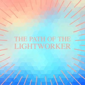 The Path of The Lightworker Podcast