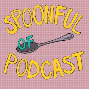 Spoonful of Podcast