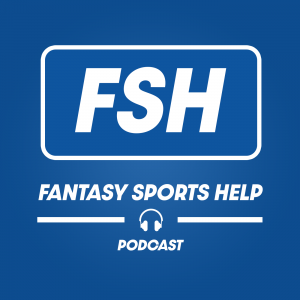 FSH Fantasy Sports Help Podcast