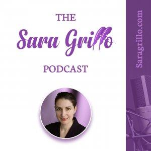 The Sara Grillo Podcast
