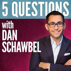 5 Questions With Dan Schawbel