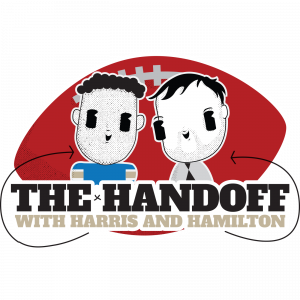 The Handoff with Harris and Hamilton