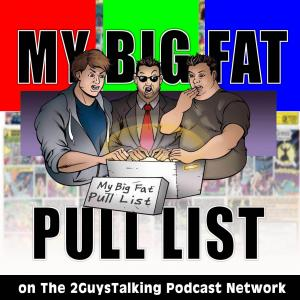 My Big Fat Pull List - Geek-out with Engaging Comic Book Content & Get Educated About  and Pop Cultu