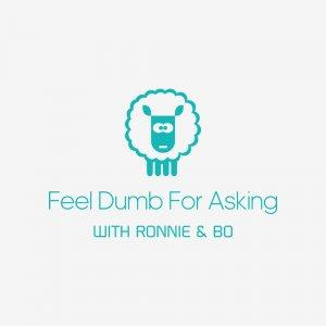 Feel Dumb For Asking with Ronnie & Bo