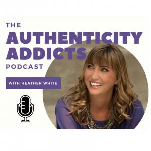 The Authenticity Addicts Podcast